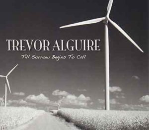 trevor-alguire-till-sorrow-begins-to-call-us